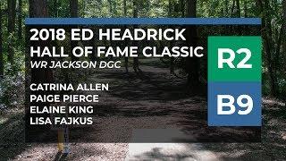 2018 Hall of Fame Classic • R2•B9 • Cat Allen • Paige Pierce • Elaine King • Lisa Fajkus