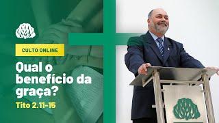 IPB Joinville - Culto - 30/08/2020 - Qual o benefício da graça?