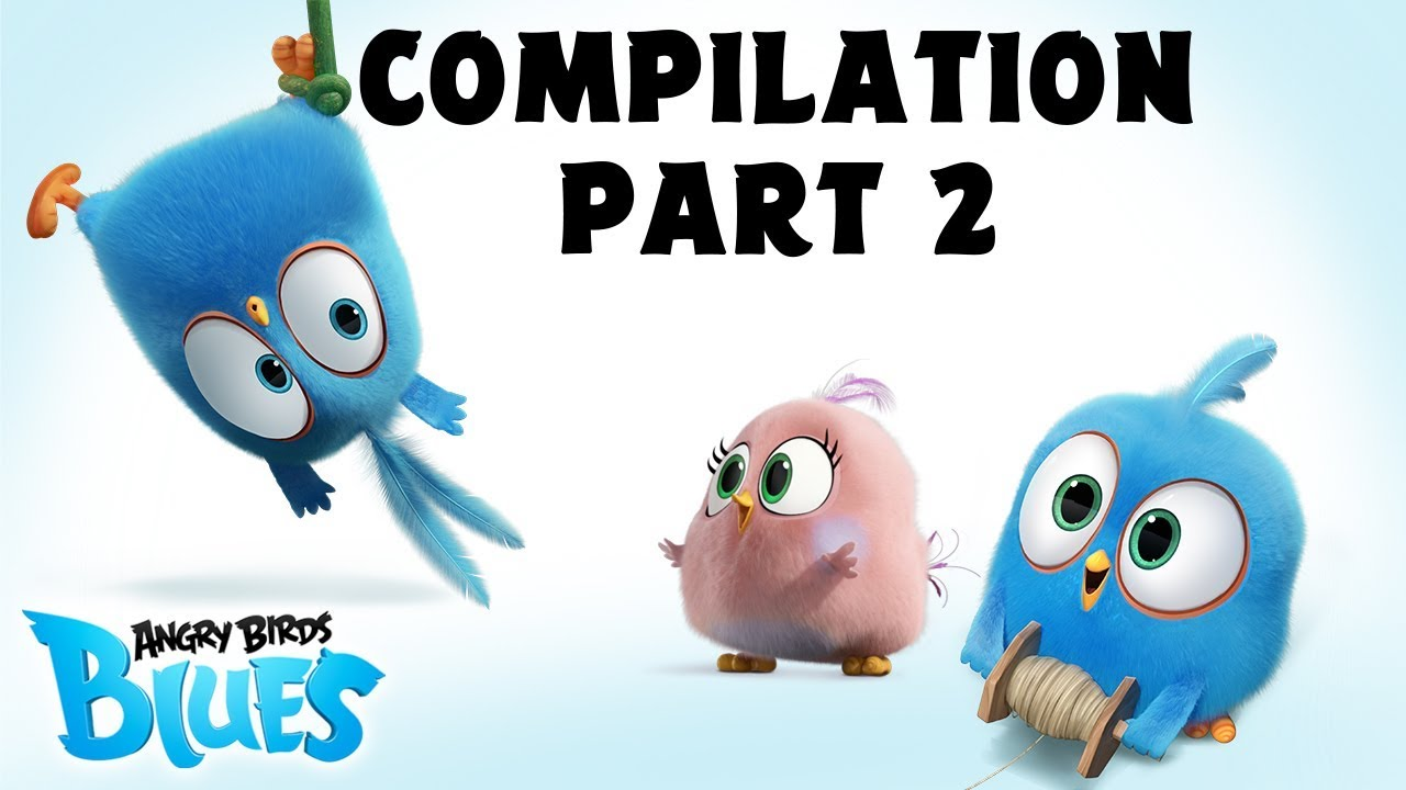 FULL Angry Birds Blues | Compilation Part 2 - Ep11 to Ep20