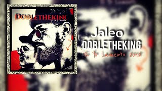 8- Jaleo- Dobletheking- Álbum Si yo lamento 2018.