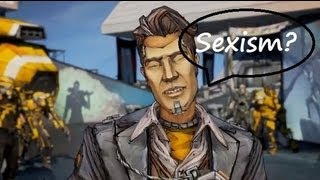Borderlands 2 on Sexism [HD]