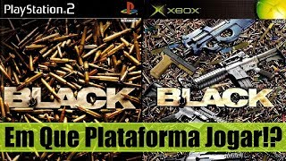 Um Jogo Inesquecível Da SEXTA GERAÇÃO De Consoles BLACK (PS2, Xbox e Xbox One)