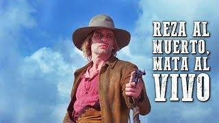 Reza al Muerto, Mata al Vivo | PELÍCULA DEL OESTE | Español | Free Movie