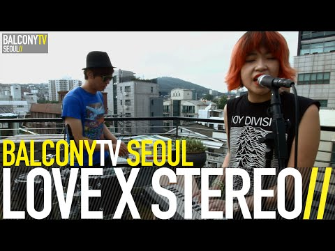 LOVE X STEREO - HIDE&SEEK (BalconyTV)