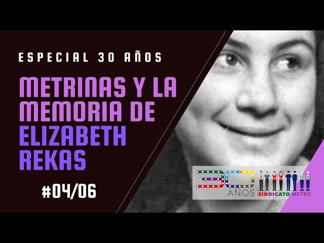 Especial 30 años: Metrinas y la memoria de Elizabeth Rekas (#04)