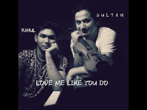Ellie Goulding - Love Me Like You Do ( Violin Cover By SULTAN-RAHUL )
