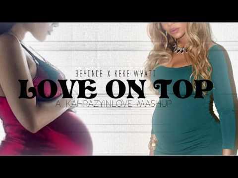 Beyoncé - Love On Top (Remix) [Feat. KeKe Wyatt]