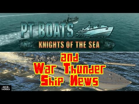 PT Boats: Knights of the Sea and War Thunder Ship News (Ships Preview/Observations)