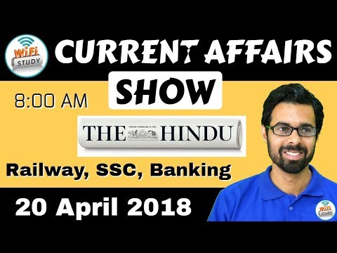 8:00 AM - CURRENT AFFAIRS SHOW 20th April | RRB ALP/Group D, SBI Clerk, IBPS, SSC, KVS, UP Police