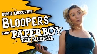 BLOOPERS from Paperboy the Musical!