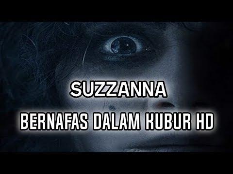 SUZZANNA BERNAFAS DALAM KUBUR FULL MOVIE HD (link Di Deskripsi)