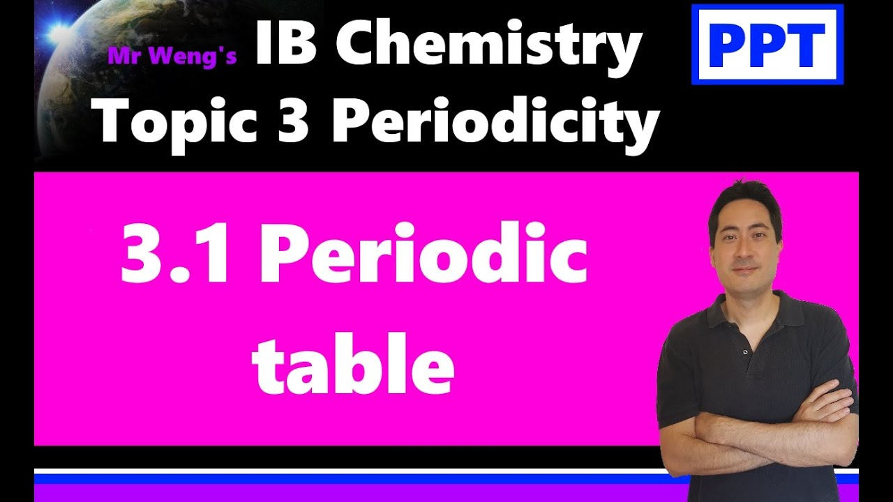 Ib Chemistry Topic 3 Periodicity 31 Periodic Table Youtube