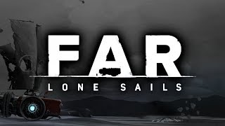 Dzieło geniuszu | FAR Lone Sails #4