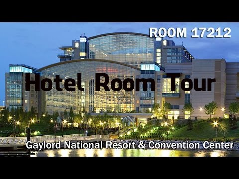 Hotel Room Tour - Gaylord National Resort & Convention Center - Room 17212