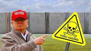 Trump Wall To Have Toxic Moat?