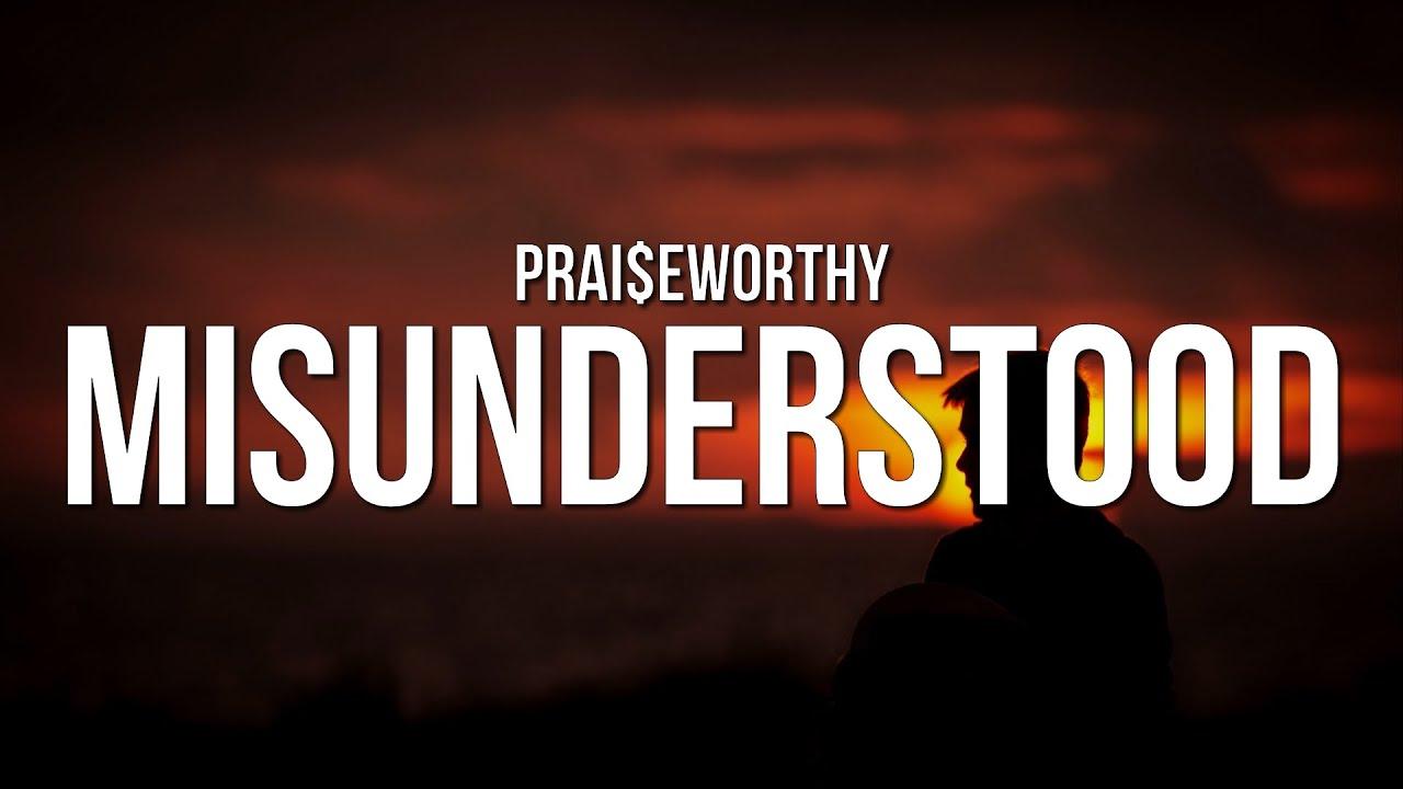 Download Prai$eWorthy - MISUNDERSTOOD (Lyrics)