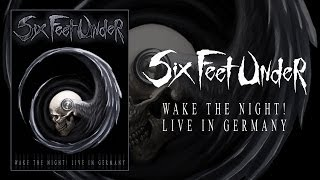 "Six Feet Under ""Wake the Night! Live in Germany"" DVD (OFFICIAL)"