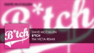 Dave McCullen - B*tch (Tim Victa Remix)