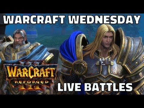 WARCRAFT WEDNESDAY STREAM   Warcraft 3 Reforged Live Battles