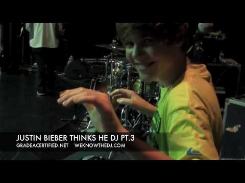 WEKNOWTHEDJ - Justin Bieber Thinks He Can DJ (Part 3)