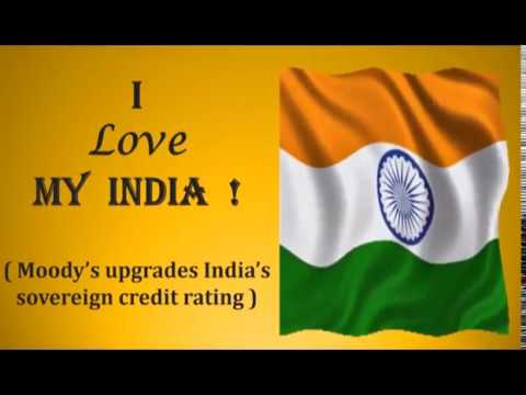 I Love My  India  !  -   Moody's upgrades India's sovereign credit rating