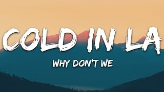 Why Don't We - Cold In LA (Lyrics)