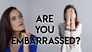 Embarrassment (How to Handle Being Embarrassed)