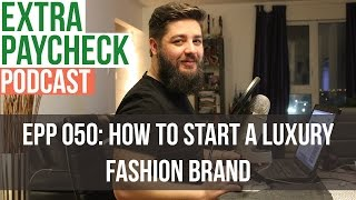 EPP 050: Starting A Luxury Fashion Brand With Joanna Kinsman