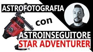 Pillole di astrofotografia: largo campo con astro-inseguitore Star Adventurer  |  Ep 4