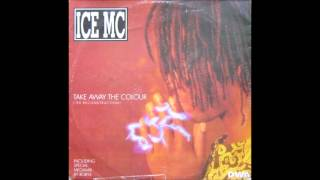 Ice Mc Take Away The Colour (