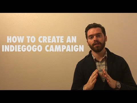 HOW TO CREATE AN INDIEGOGO CAMPAIGN