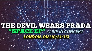 The Devil Wears Prada - Space EP - 10/21/15 - London Music Hall (LIVE HD)