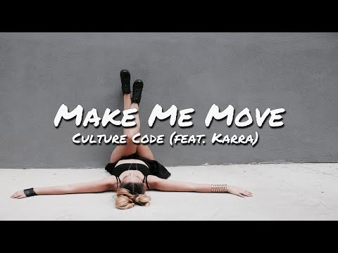 Culture Code - Make Me Move (feat. Karra) (Lyrics)