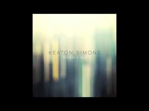Keaton Simons – When I Go