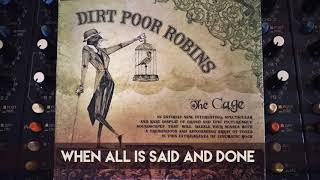 Dirt Poor Robins - When All is Said and Done (Official Audio)
