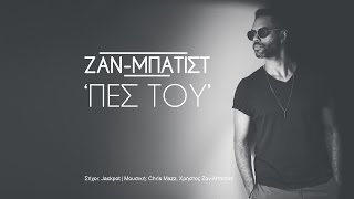 Zan-Batist - Πες Του | Pes Tou (Acoustic Version)