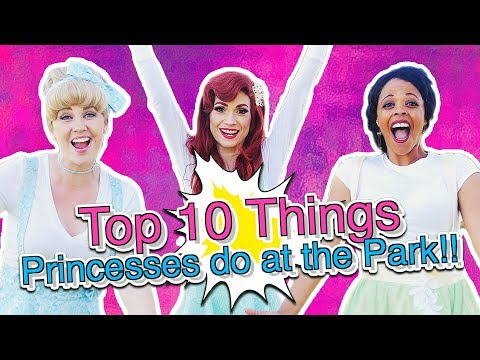 Top 10 Things Princesses do at the Park!