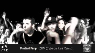 Mustard Pimp - ZHM (Cyberpunkers Remix)
