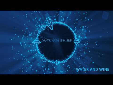Autumn Skies - Water And Wine