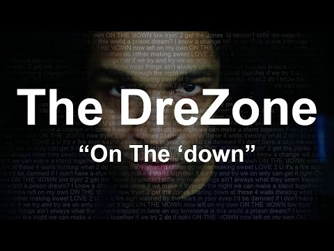 """The DreZone - """"On The 'down"""""""