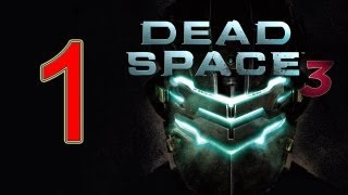 Dead Space 3 - walkthrough part 1 Full Game let