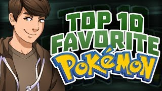 Top 10 Favorite Pokémon! (TheSilverSlasher)
