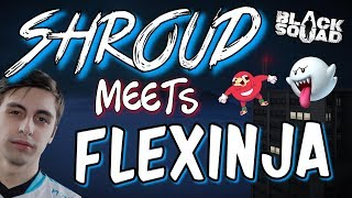 shroud meets Flexinja (Black Squad)