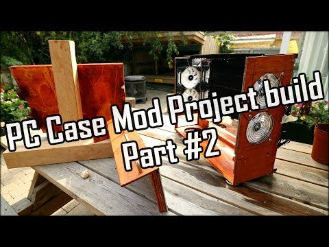 "DIY Wooden PC Case Mod Project Build Part #2 | 2019 ""Project PyroFlection"""