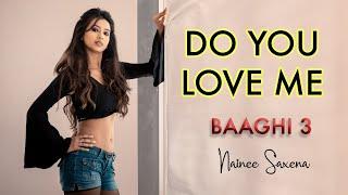 Do You Love Me   Baaghi 3   Nainee Saxena