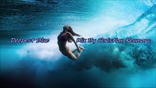 Deep House Non Stop # Deepest Blue