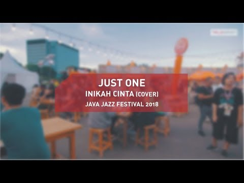 JAVA JAZZ FESTIVAL 2018 - INIKAH CINTA (JUST ONE COVER)