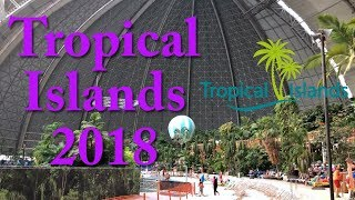 Tropical Island 2018 Impressionen & Wasserrutschen