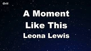 A Moment Like This - Leona Lewis Karaoke 【No Guide Melody】 Instrumental