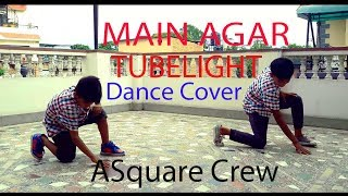 Main Agar / TUBELIGHT / Lyrical Hiphop /Dance Choreography / ASquare Crew / Abhay / Aayush